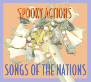 Spooky Actions Songs of The Nations Volume One by Bruce Arnold and John Gunther