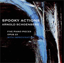 Spooky Actions 5 Movements for Piano Arnold Schoenberg with Bruce Arnold and John Gunther